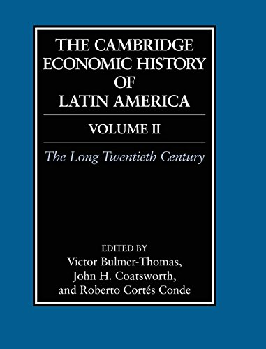 The Cambridge Economic History of Latin America: Volume 2, The Long Twentieth Century