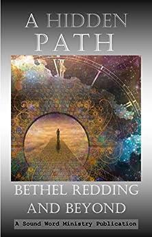 A Hidden Path: Bethel Redding and Beyond by [Sound Word, Maria Chadim-Kirkpatrick, Joy McCloud, Oscar Whatmore, M Barbara Hansell]
