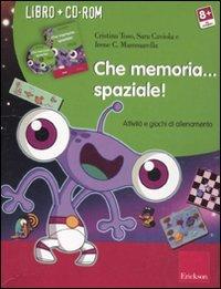 Che memoria... spaziale! Attività e giochi di allenamento. Con CD-ROM