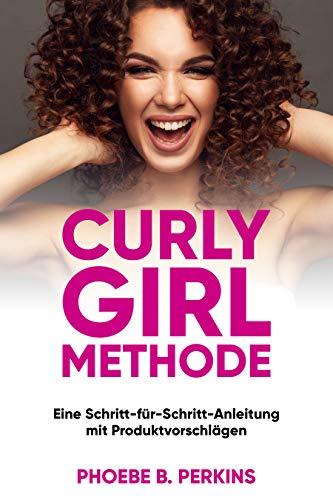 Curly Girl Methode: Eine Schritt-für-Schritt-Anleitung mit Produktvorschlägen