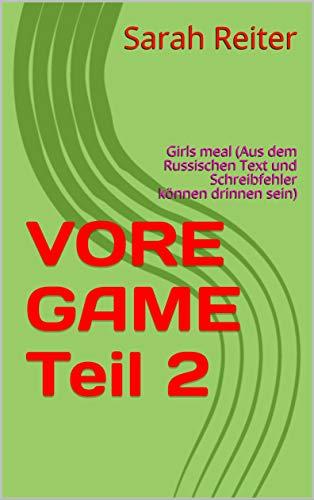 VORE GAME Teil 2 : Girls meal (Aus dem Russischen Text und Schreibfehler können drinnen sein) (German Edition)