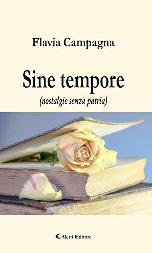 Sine tempore: (nostalgie senza patria) (Italian Edition)