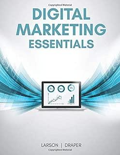 Digital Marketing Essentials: A Comprehensive Digital Marketing Textbook
