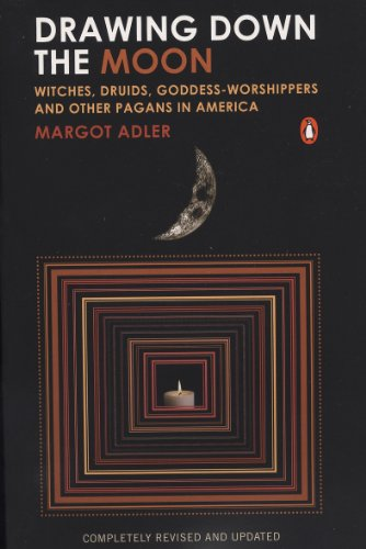 Drawing Down the Moon: Witches, Druids, Goddess-Worshippers, and Other Pagans in America (English Edition)