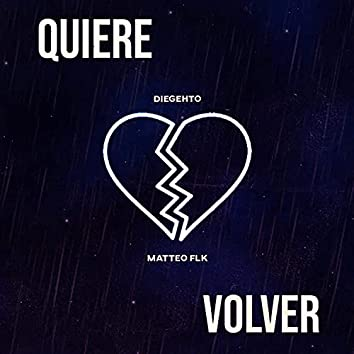 Quiere Volver (feat. Matteo FLK)