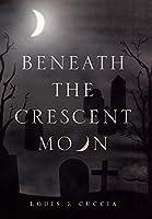 Beneath the Crescent Moon