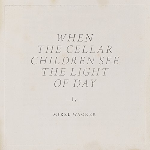 Wagner,Mirel: When the Cellar Children See the Light of Day [Vinyl LP] (Vinyl)