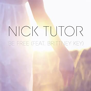 Be Free (feat. Brittney Key)