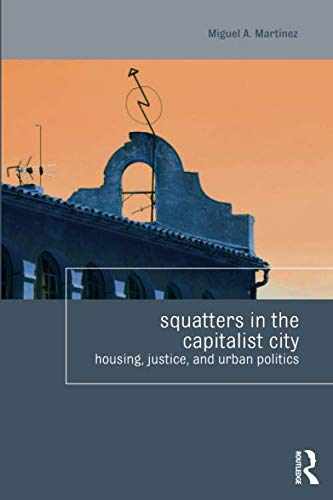 Squatters in the Capitalist City (Housing and Society)