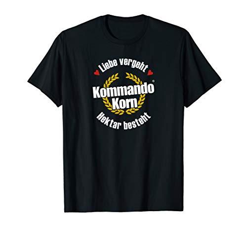 Liebe vergeht, Hektar besteht ! T-Shirt