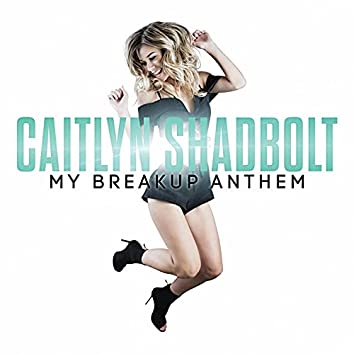 My Breakup Anthem