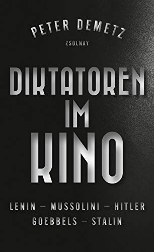 Diktatoren im Kino: Lenin, Mussolini, Hitler, Goebbels, Stalin