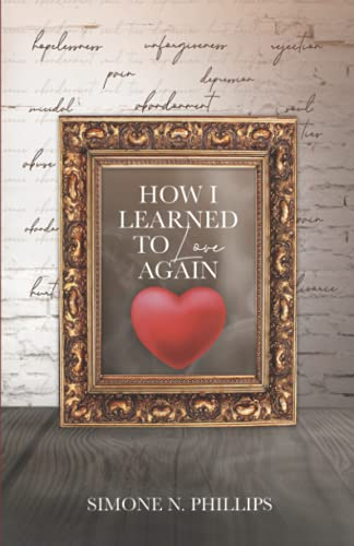 How I Learned To Love Again