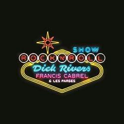 Dick Rivers, Francis Cabrel et Les Parses Rockn'Roll Show