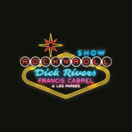 Dick Rivers, Francis Cabrel et Les Parses Rockn\'Roll Show