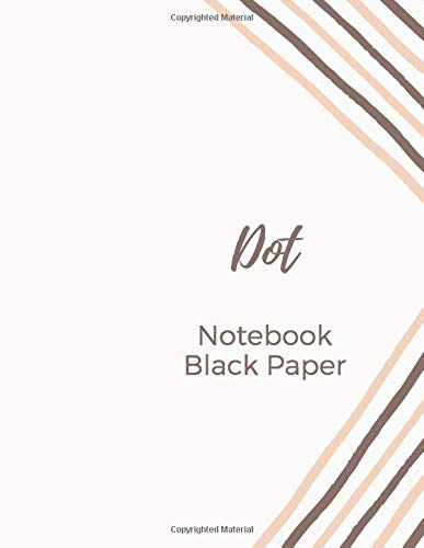 Dot Notebook Black Paper: 100 Sheets / 200 Pages 8.5' x 11' Sketchbook Dotted Bullet Journal Black Paper Notebook | for White ink and Gel pens ... Lettering Journal school & adult (Volumn 3)