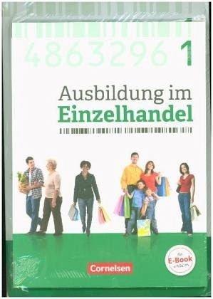 Ausbildung im Einzelhandel - Neubearbeitung - Allgemeine Ausgabe: 1. Ausbildungsjahr - Fachkunde und Arbeitsbuch: 451359-4 und 451362-4 im Paket