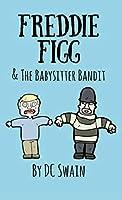 Freddie Figg   the Babysitter Bandit