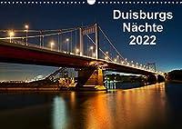 Duisburgs Naechte (Wandkalender 2022 DIN A3 quer): Nachtfotos aus Duisburg, Stadt und Industrie (Monatskalender, 14 Seiten )