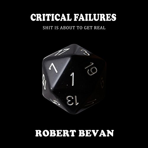 Critical Failures: Caverns and Creatures, Book 1 cover art