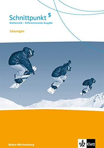 Schnittpunkt Mathematik 5. Differenzierende Ausgabe Baden-Württemberg: Lösungen Klasse 5 (Schnittpunkt Mathematik. Differenzierende Ausgabe für Baden-Württemberg ab 2015)
