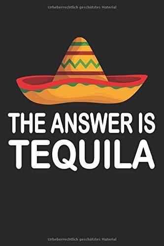 The Answer Is Tequila Salz Zitrone Fiesta Mexiko: Notizbuch - Notizheft - Notizblock - Tagebuch - Planer - Punktraster - Gepunktetes Notizbuch - ... - 6 x 9 Zoll (15.24 x 22.86 cm) - 120 Seiten