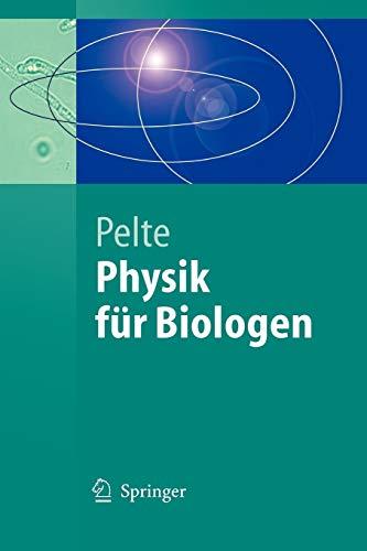 Physik für Biologen: Die Physikalischen Grundlagen der Biophysik und Anderer Naturwissenschaften (Springer-Lehrbuch) (German Edition)