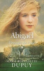 Abigaël, Tome 1 - Messagère des Anges de Marie-Bernadette Dupuy