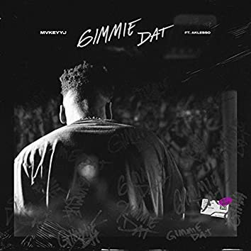 Gimmie Dat (feat. Aklesso)