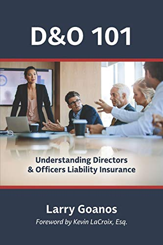 Compare Textbook Prices for D&O 101: A Holistic Approach: Understanding Directors & Officers Liability Insurance null Edition ISBN 9780985896652 by Goanos, Larry