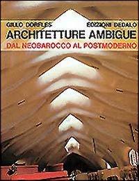 Architetture ambigue. Dal neobarocco al postmoderno