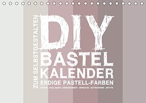DIY Bastel-Kalender -Erdige Pastell Farben- Zum Selbstgestalten (Tischkalender 2020 DIN A5 quer): Gestalte deinen Kalender selbst! (Monatskalender, 14 Seiten ) (CALVENDO Hobbys)