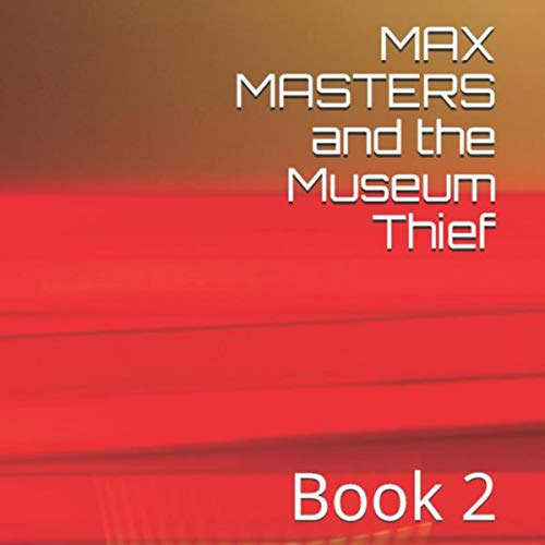 Max Masters and the Museum Thief audiobook cover art