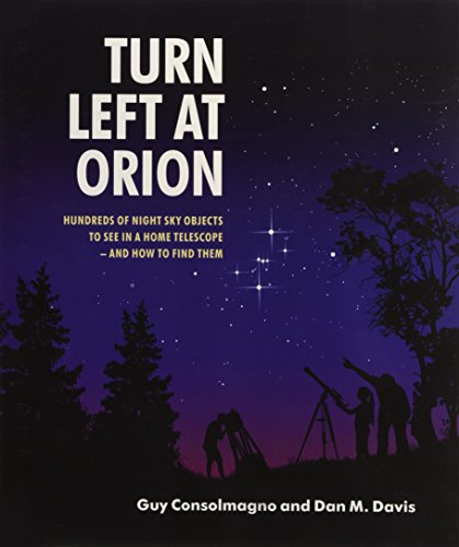 Turn Left at Orion 4th Edition Spiral bound: Hundreds of Night Sky Objects to See in a Home Telescope – and How to Find Them