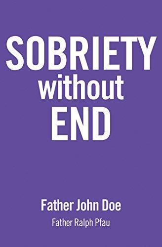 [(Sobriety without End)] [Author: Father John Doe] published on (February, 2013)