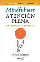 La atención plena / Get Some Headspace: Haz Espacio En Tu Mente