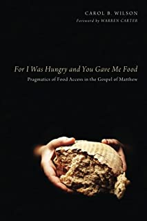For I Was Hungry and You Gave Me Food: Pragmatics of Food Access in the Gospel of Matthew