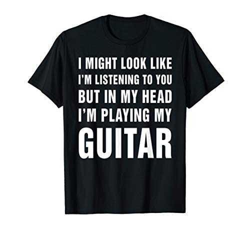 I'm Playing My Guitar Design for Guitar Players Guitarists T-Shirt