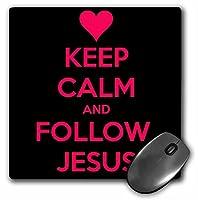 3drose LLC 8x 8x 0.25インチマウスパッドKeep Calm and Follow Jesus、ブラックとピンク( MP _ 173387_ 1)