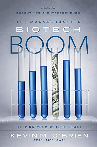 The Massachusetts Biotech Boom: Keeping Your Wealth Intact (English Edition)
