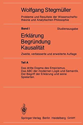 Das Dritte Dogma des Empirismus Das ABC der modernen Logik und Semantik Der Begriff der Erklärung und seine Spielarten (Probleme und Resultate der ... und Analytischen Philosophie (1 / A))