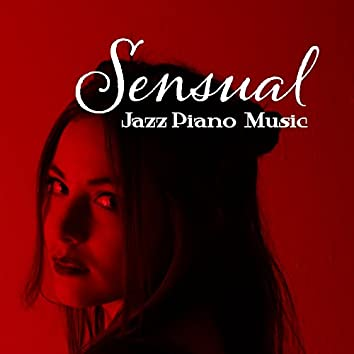 Sensual Jazz Piano Music
