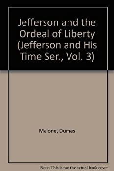 Paperback Jefferson and the Ordeal of Liberty (Jefferson and His Time Ser., Vol. 3) Book
