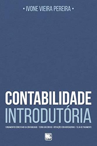 Contabilidade Introdutória: Fundamentos Conceituais da Contabilidade, Teoria das Contas, Operações com Mercadorias, Folha de Pagamento