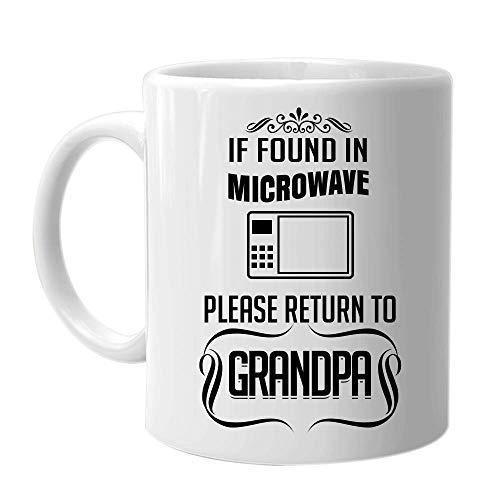 Si se encuentra en el microondas, devuélvalo al abuelo - Taza de café Cumpleaños Día festivo Navidad Día del padre Idea de regalo para hombres y familia