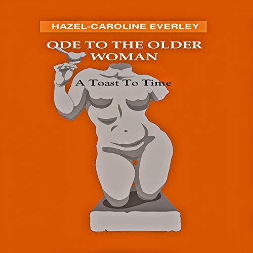 Ode to the Older Woman Audiobook By Hazel-Caroline Everley cover art