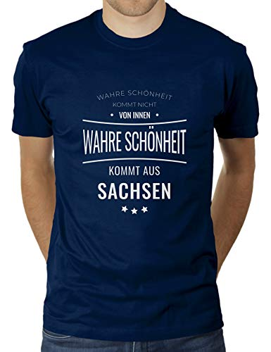Wahre Schönheit kommt aus Sachsen - Nicht von innen - Sachse - Sächsin - Herren T-Shirt von KaterLikoli, Gr. XL, French Navy
