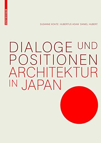Dialoge und Positionen: Architektur in Japan