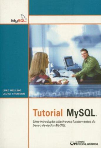 Tutorial MYSQL. Uma Introdução Objetiva aos Fundamentos do Banco de Dados MYSQL