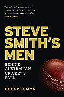 Steve Smith's Men: Behind Australian Cricket's Fall